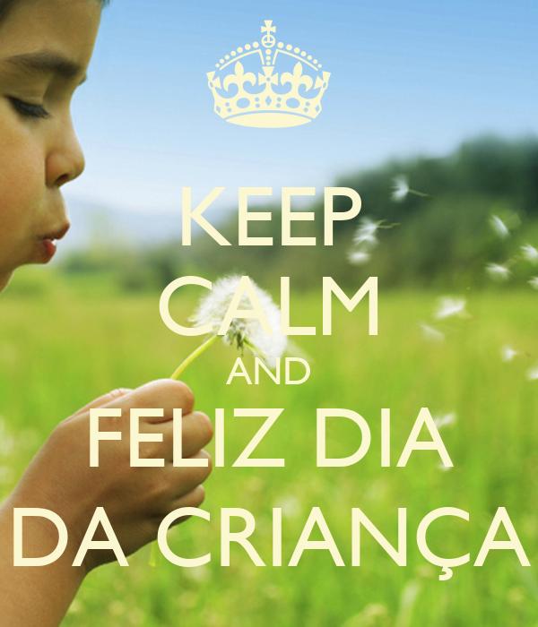 KEEP CALM AND FELIZ DIA DA CRIANÇA