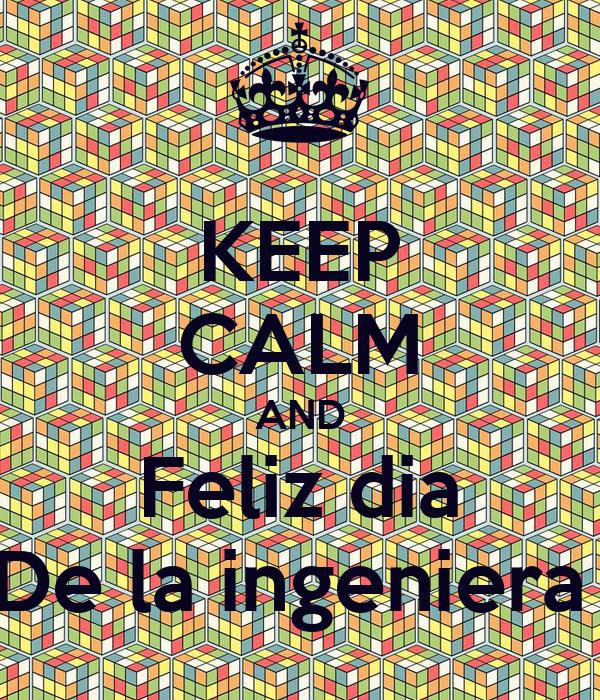 KEEP CALM AND Feliz dia De la ingeniera