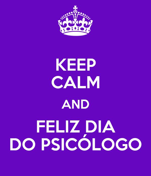 KEEP CALM AND FELIZ DIA DO PSICÓLOGO