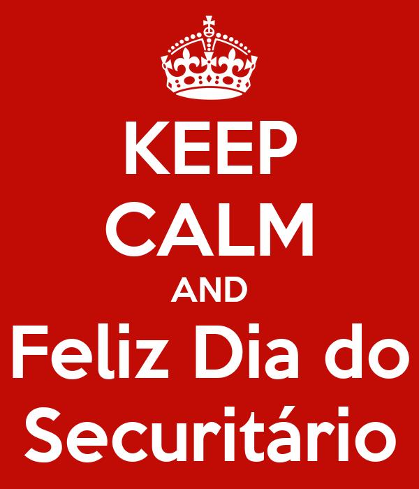 KEEP CALM AND Feliz Dia do Securitário