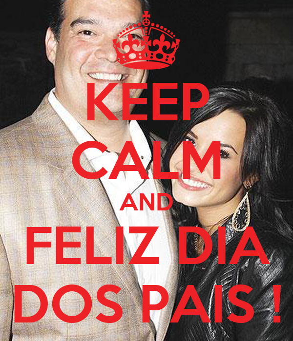KEEP CALM AND FELIZ DIA DOS PAIS !