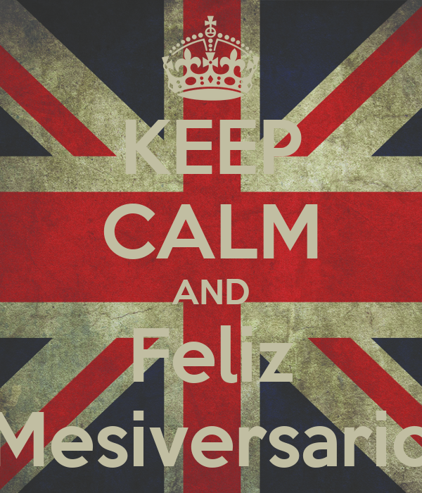 KEEP CALM AND Feliz Mesiversario