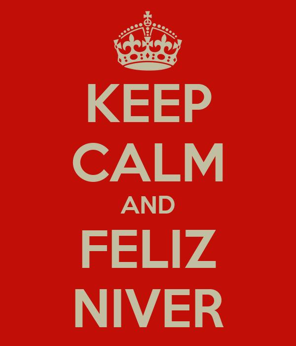 KEEP CALM AND FELIZ NIVER