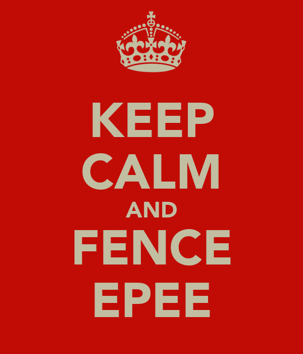 KEEP CALM AND FENCE EPEE