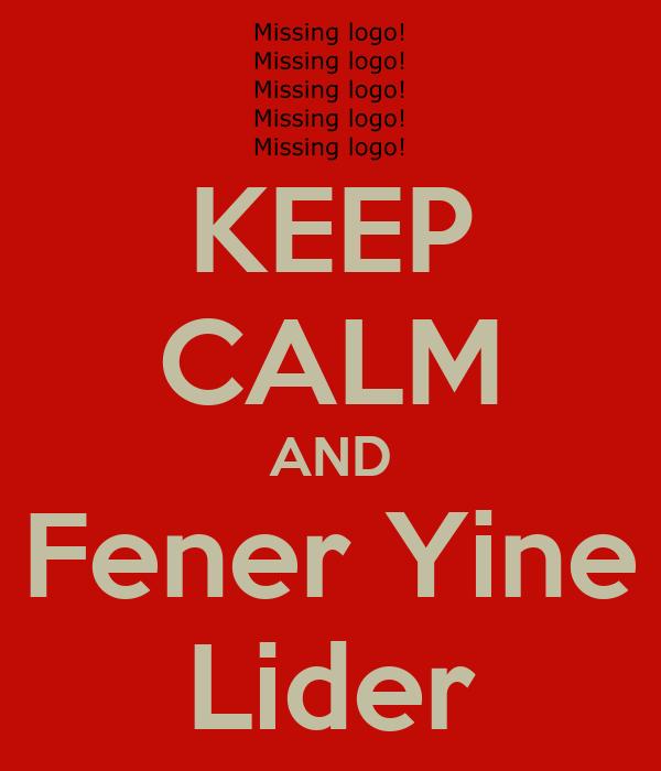 KEEP CALM AND Fener Yine Lider