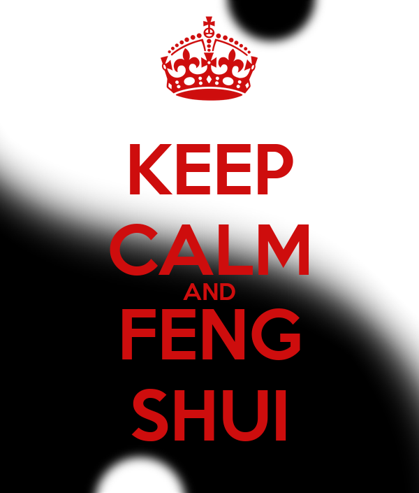keep calm and feng shui poster estudiosark keep calm o matic. Black Bedroom Furniture Sets. Home Design Ideas