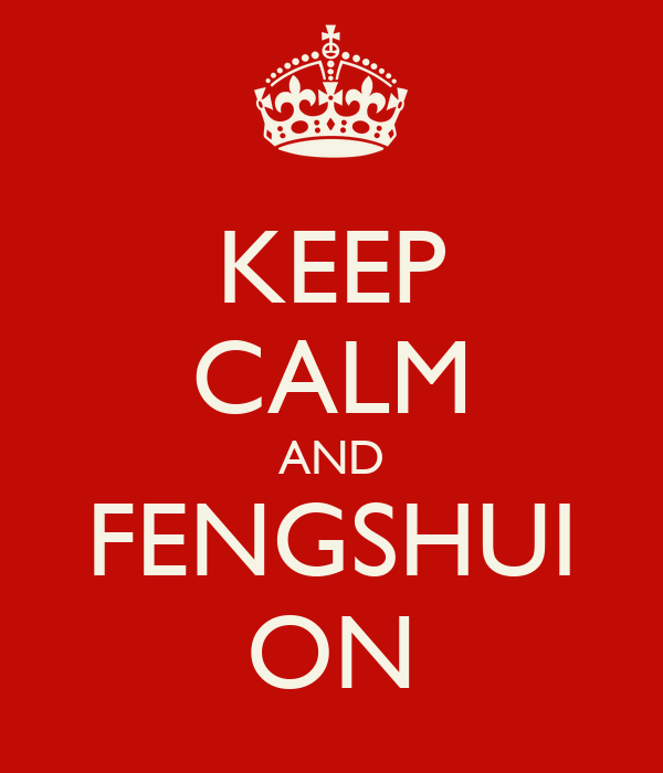 KEEP CALM AND FENGSHUI ON