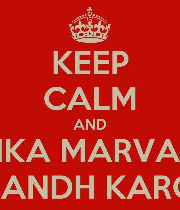 KEEP CALM AND FENKA MARVANU  BANDH KARO