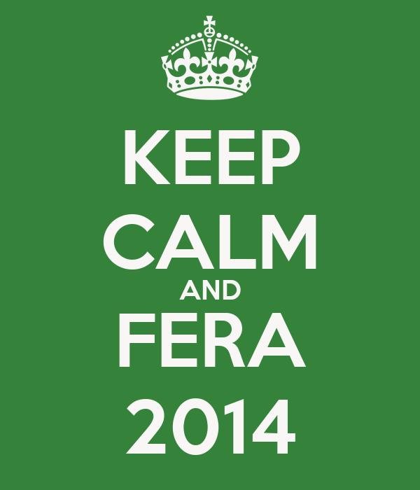 KEEP CALM AND FERA 2014
