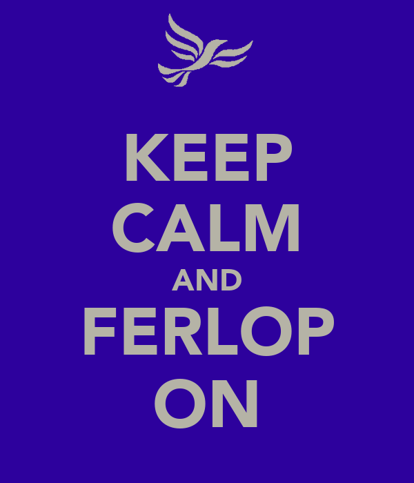 KEEP CALM AND FERLOP ON