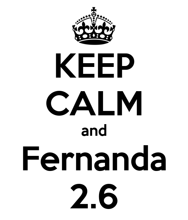 KEEP CALM and Fernanda 2.6