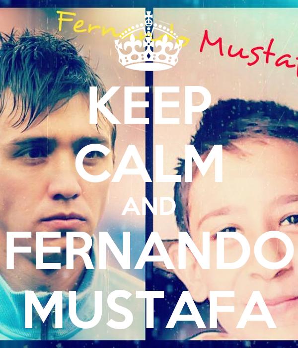 KEEP CALM AND FERNANDO MUSTAFA