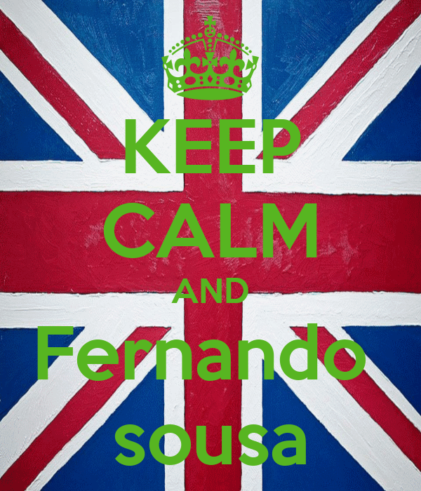 KEEP CALM AND Fernando  sousa