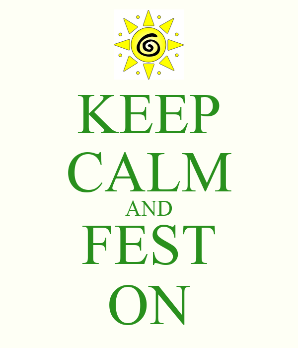 KEEP CALM AND FEST ON