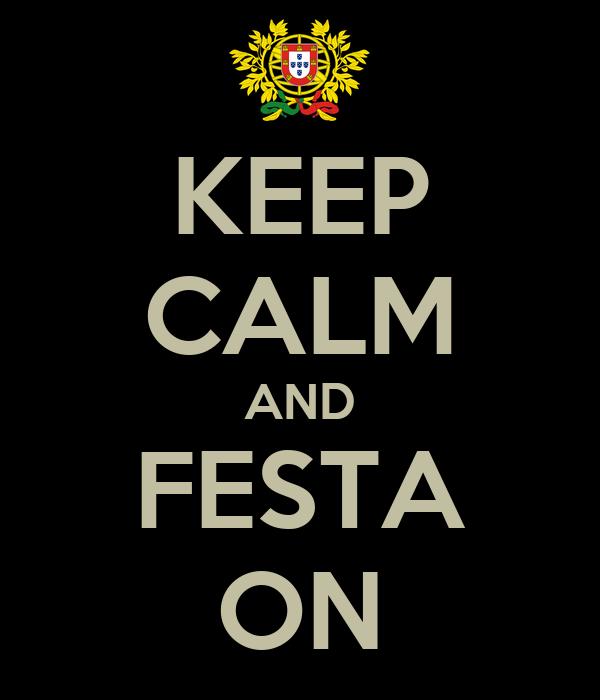 KEEP CALM AND FESTA ON