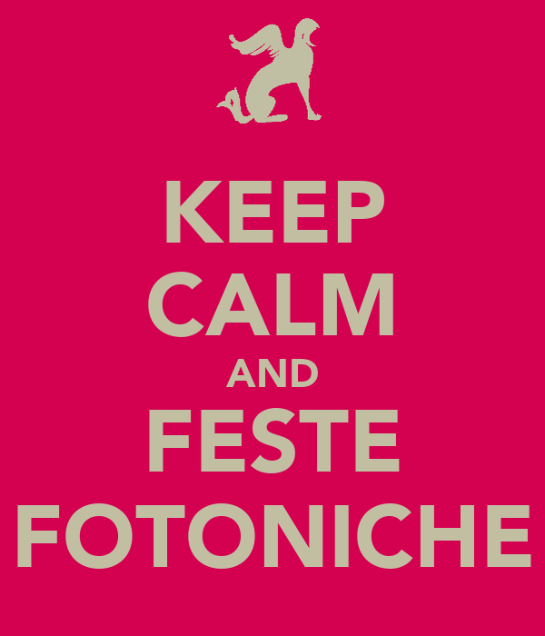 KEEP CALM AND FESTE FOTONICHE