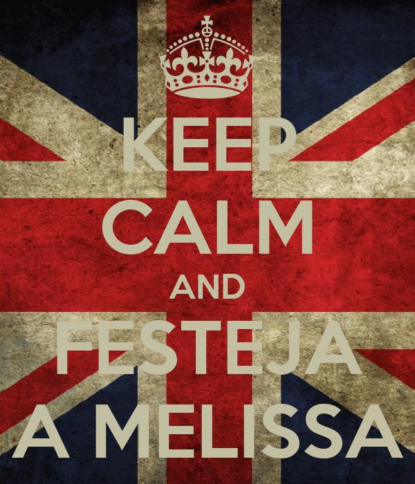 KEEP CALM AND FESTEJA A MELISSA