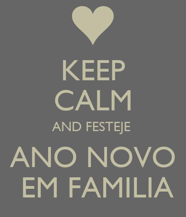 KEEP CALM AND FESTEJE  ANO NOVO  EM FAMILIA