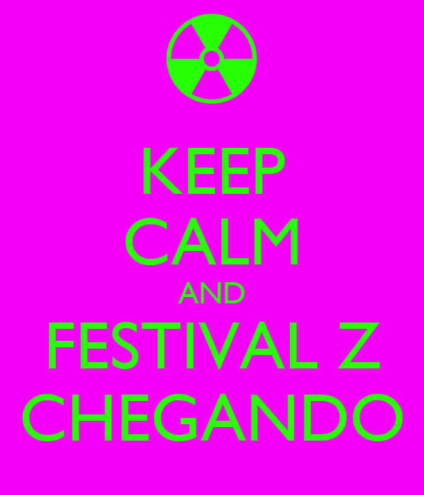 KEEP CALM AND FESTIVAL Z CHEGANDO