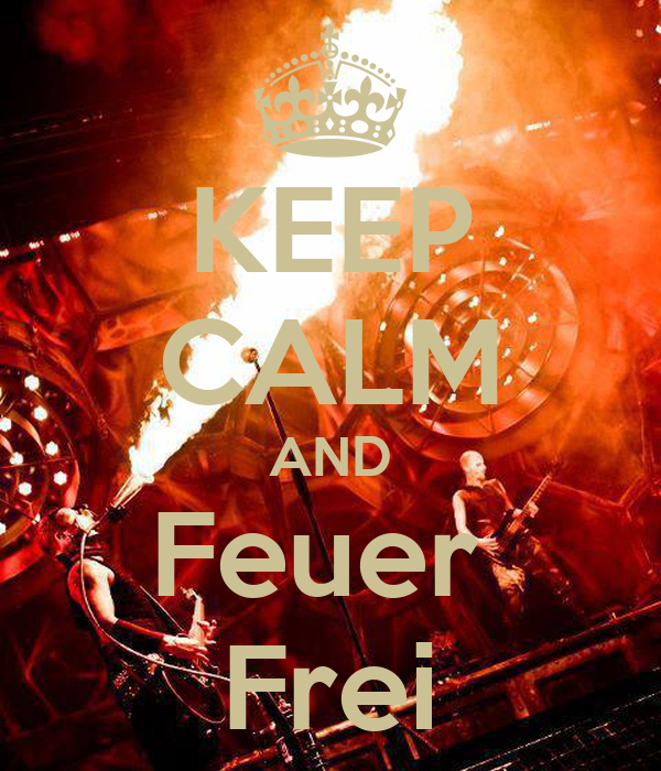 KEEP CALM AND Feuer  Frei