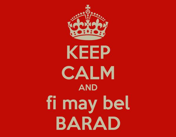 KEEP CALM AND fi may bel BARAD