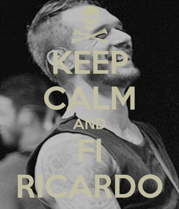 KEEP CALM AND FI RICARDO