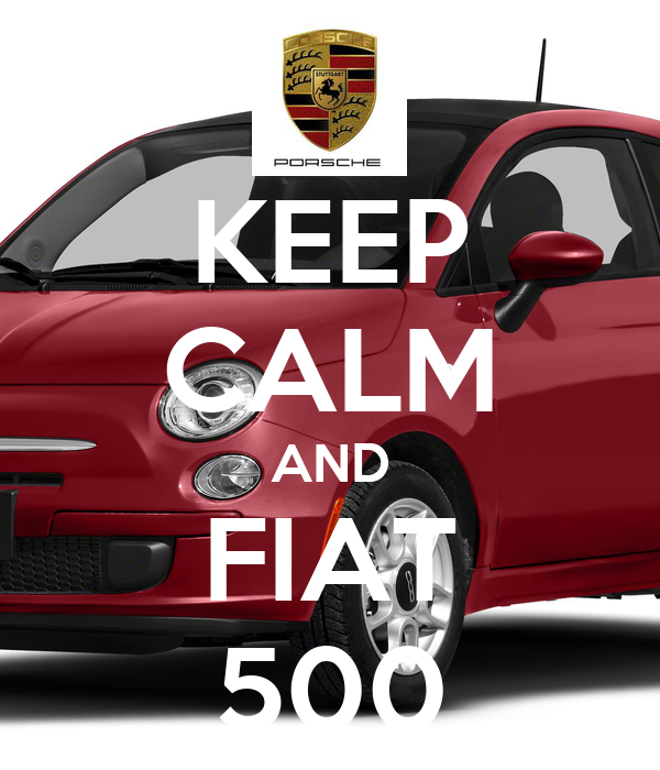 KEEP CALM AND FIAT 500