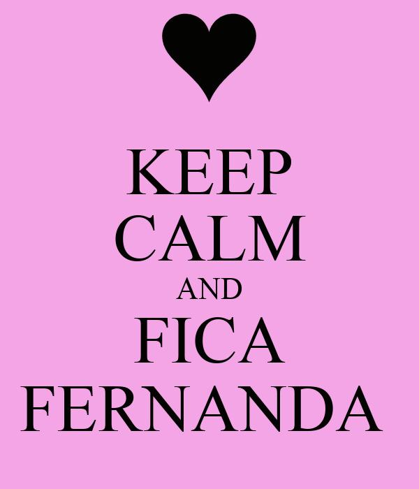 KEEP CALM AND FICA FERNANDA