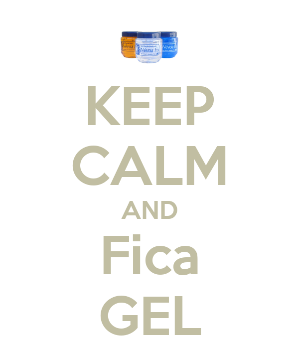 KEEP CALM AND Fica GEL