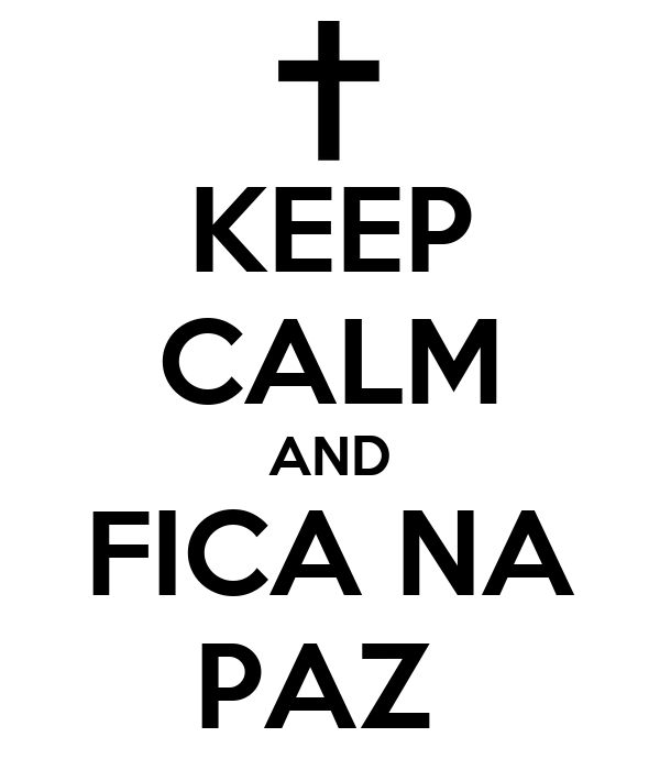KEEP CALM AND FICA NA PAZ