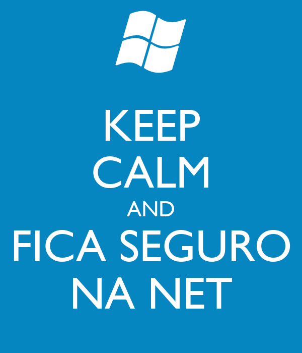 KEEP CALM AND FICA SEGURO NA NET