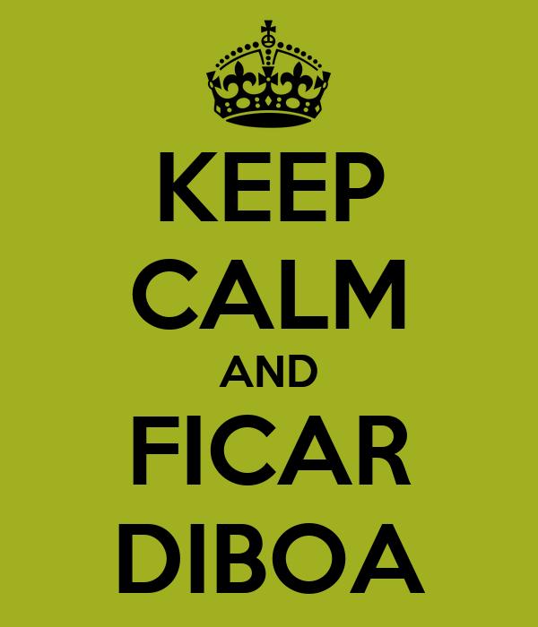 KEEP CALM AND FICAR DIBOA