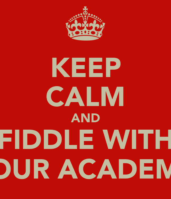 KEEP CALM AND FIDDLE WITH YOUR ACADEMY
