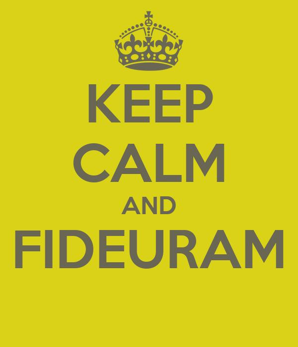 KEEP CALM AND FIDEURAM