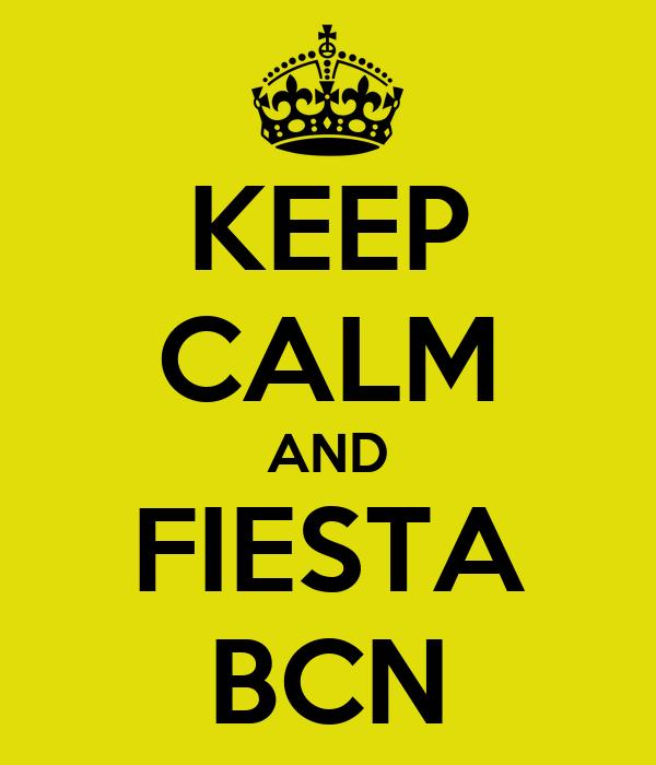 KEEP CALM AND FIESTA BCN