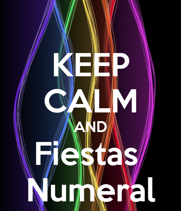 KEEP CALM AND Fiestas  Numeral
