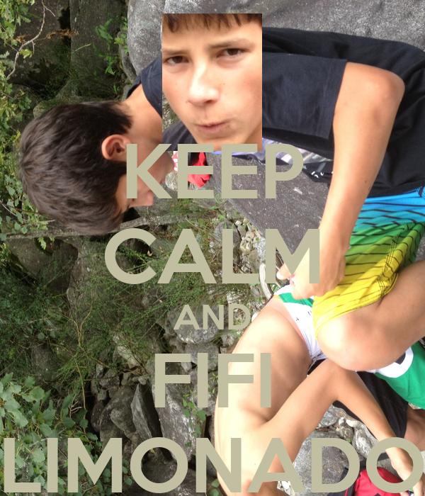 KEEP CALM AND FIFI LIMONADO