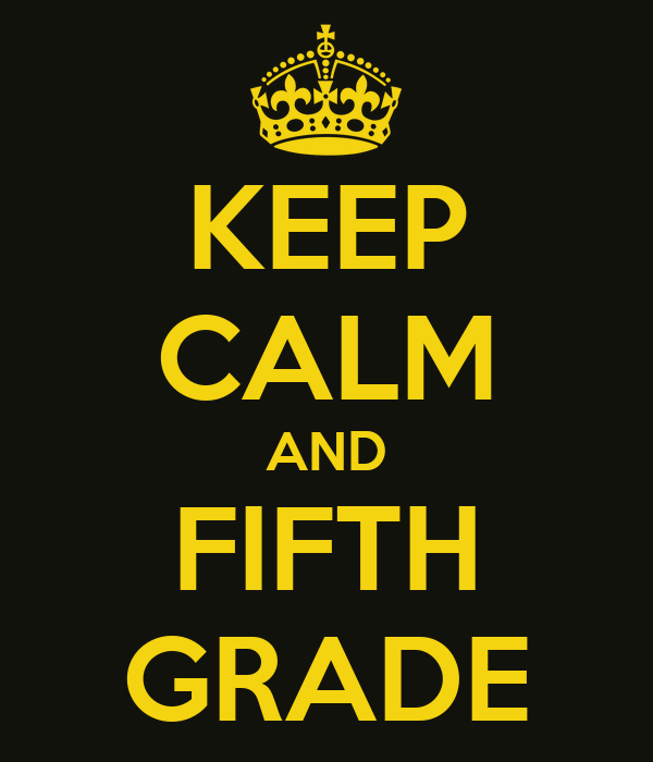 KEEP CALM AND FIFTH GRADE