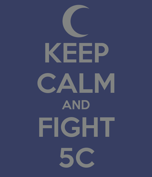 KEEP CALM AND FIGHT 5C