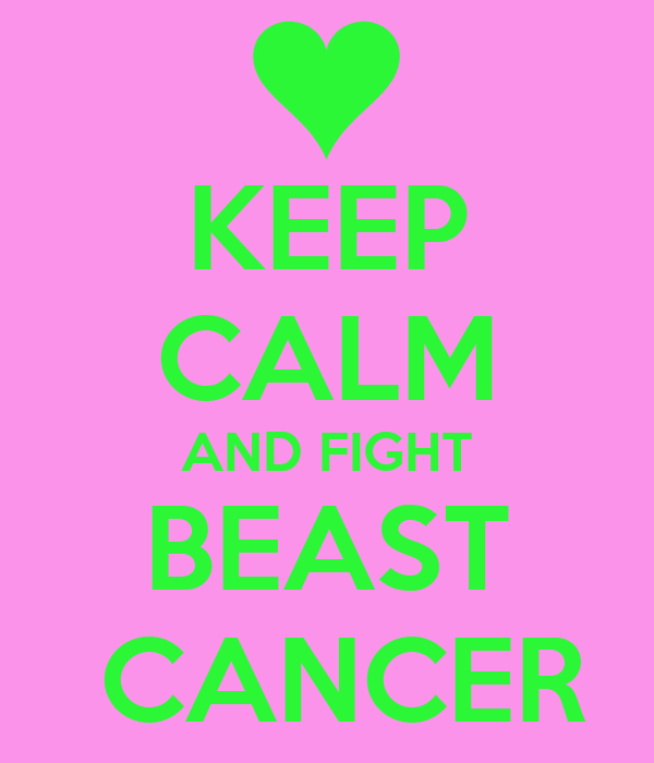 KEEP CALM AND FIGHT BEAST  CANCER