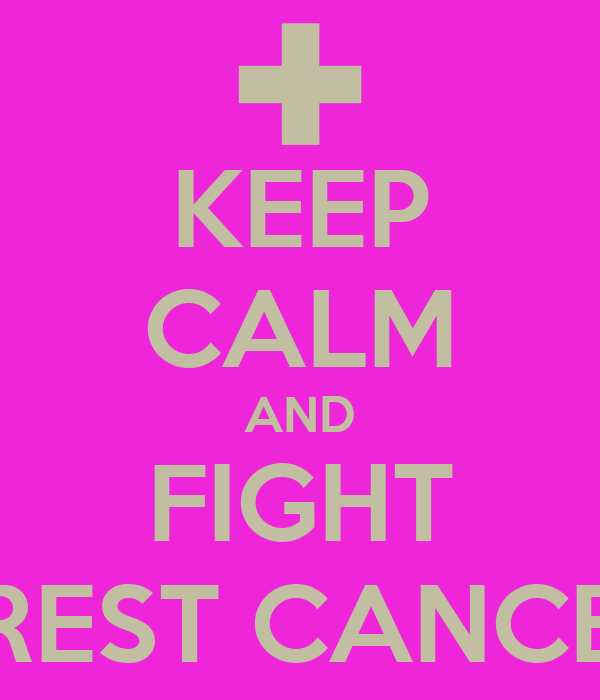 KEEP CALM AND FIGHT BREST CANCER