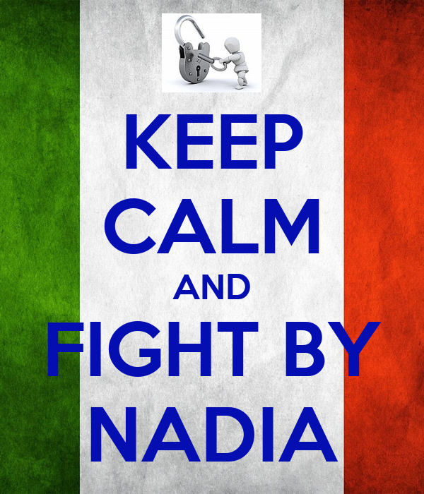 KEEP CALM AND FIGHT BY NADIA