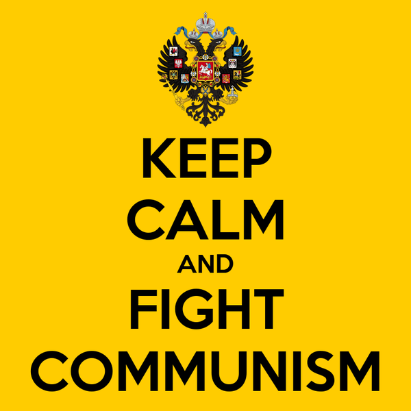 KEEP CALM AND FIGHT COMMUNISM