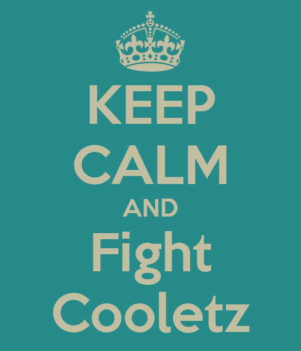 KEEP CALM AND Fight Cooletz