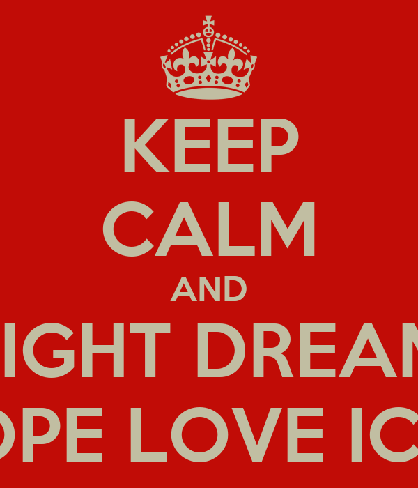 KEEP CALM AND FIGHT DREAM HOPE LOVE ICEK