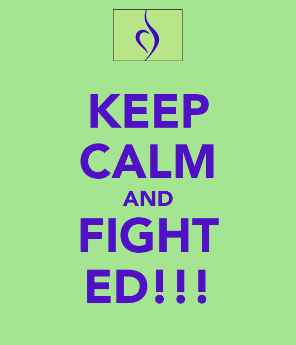 KEEP CALM AND FIGHT ED!!!