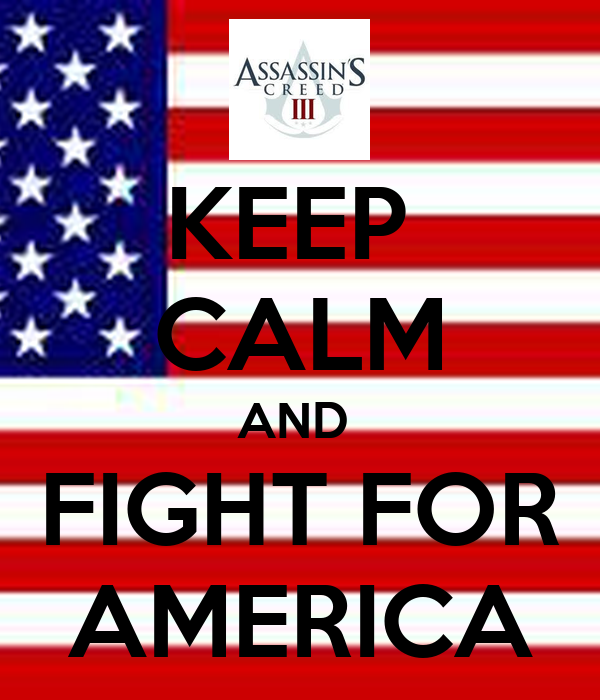 KEEP  CALM AND  FIGHT FOR AMERICA
