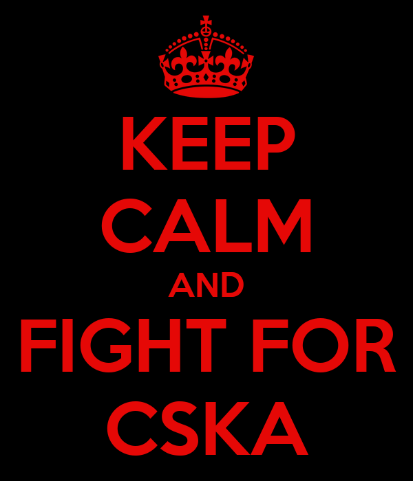 KEEP CALM AND FIGHT FOR CSKA