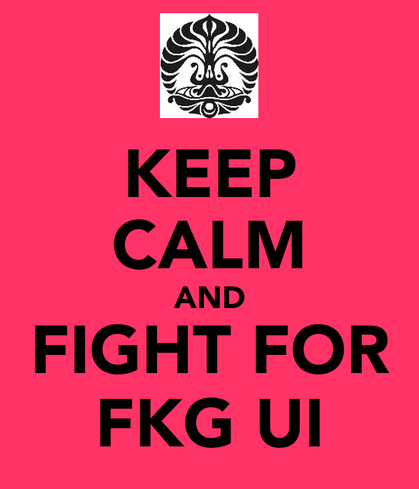 KEEP CALM AND FIGHT FOR FKG UI