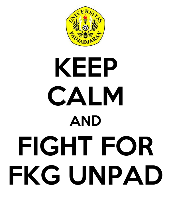 KEEP CALM AND FIGHT FOR FKG UNPAD